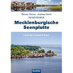 Reiseführer Mecklenburgische Seenplatte: Land der tausend Seen (German Edition) 11 spesavip