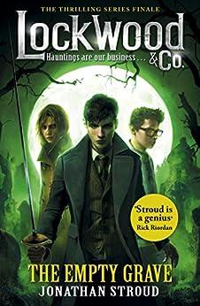 Lockwood & Co: The Empty Grave (Lockwood & Co.) by [Jonathan Stroud]