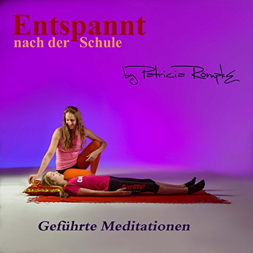 Entspannt nach der Schule     Geführte Meditationen              By:                                                                                                                                 Patricia Römpke                               Narrated by:                                                                                                                                 Patricia Römpke                      Length: 56 mins     Not rated yet     Overall 0.0