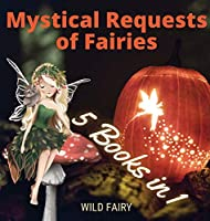 Mystical Requests of Fairies: 5 Books in 1