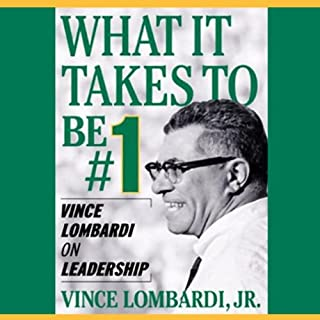 What It Takes to Be Number One     Vince Lombardi on Leadership              By:                                                                                                                                 Vince Lombardi Jr.                               Narrated by:                                                                                                                                 Michael Prichard                      Length: 4 hrs and 25 mins     209 ratings     Overall 4.2