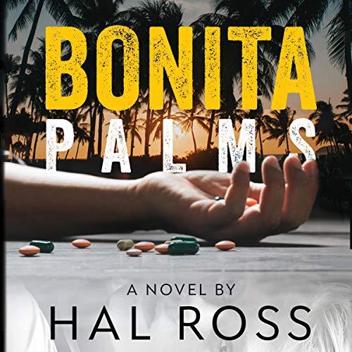 Bonita Palms Audiobook By Hal Ross cover art