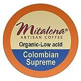 Mitalena Brand - 96 ct. Colombian Supreme Organic Arabica Low Acid Coffee Single Serve Brew Cups
