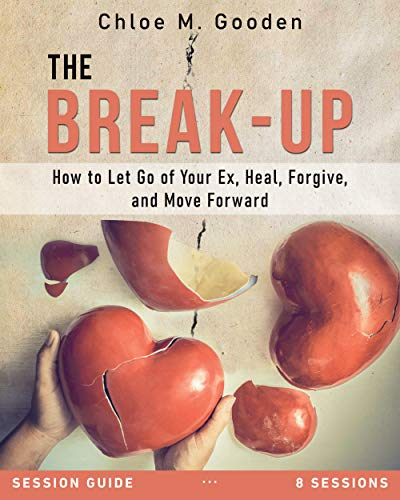 The Break-Up Session Guide: How to Let Go of Your Ex, Heal, Forgive, and Move Forward (English Edition)