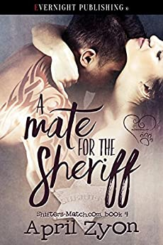 A Mate for the Sheriff (Shifters-Match.com Book 4) by [April Zyon]