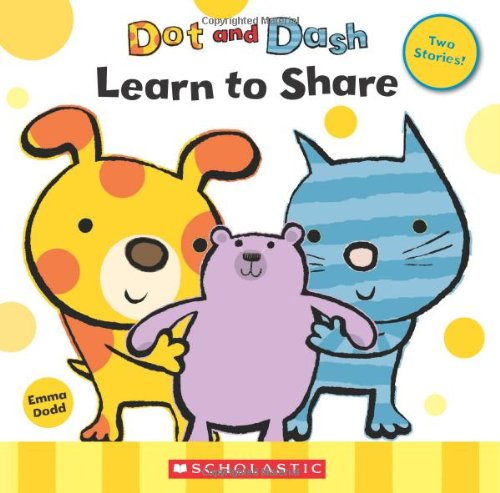 Dot and Dash Learn to Share / Dot and Dash Fly a Kite