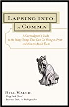 Lapsing into a Comma: A Curmudgeon's Guide to the Many Things That Can Go Wrong in Print - And How to Avoid Them