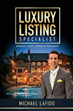 Luxury Listing Specialist Book: Dominate Luxury Listings in your Market