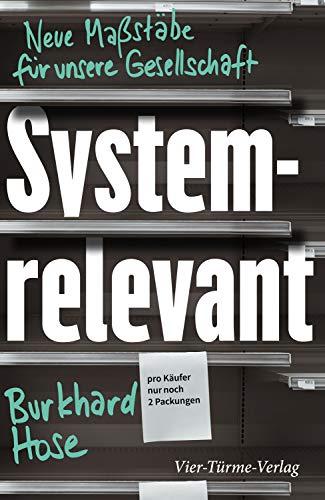 Systemrelevant: Neue Maßstäbe für unsere Gesellschaft