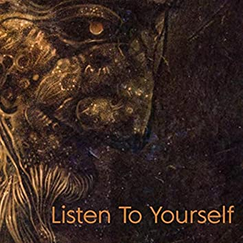 Listen to Yourself