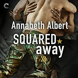 Squared Away     Out of Uniform, Book 5              Written by:                                                                                                                                 Annabeth Albert                               Narrated by:                                                                                                                                 Greg Boudreaux                      Length: 8 hrs and 42 mins     3 ratings     Overall 5.0