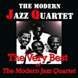 The Very Best of the Modern Jazz Quartet (Original Recordings Digitally Remastered)