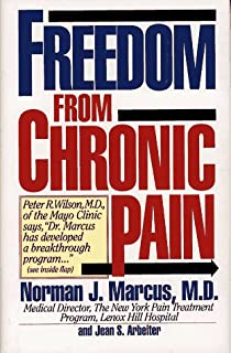 Freedom from Chronic Pain: The Breakthrough Method of Pain Relief Based on the New York Pain Treatment Program at Lenox Hi...