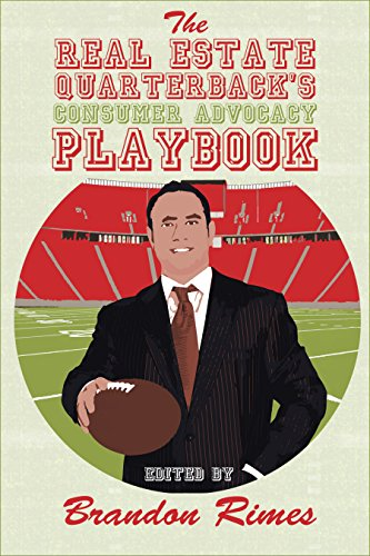 The Real Estate Quarterback's Consumer Advocacy Playbook (English Edition)