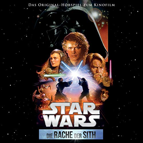 Star Wars: Die Rache der Sith (Das Original-Hörspiel zum Kinofilm)