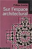 Sur l'espace architectural
