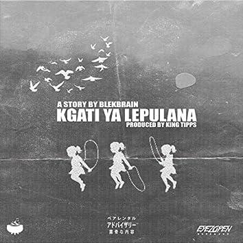 Kgati Ya Lepulana EP