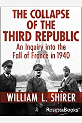 The Collapse of the Third Republic: An Inquiry into the Fall of France in 1940 (English Edition) Format Kindle