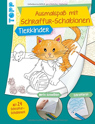 Ausmalspaß mit Schraffur-Schablonen Tierkinder: Mit 24 tollen Schraffurmustern