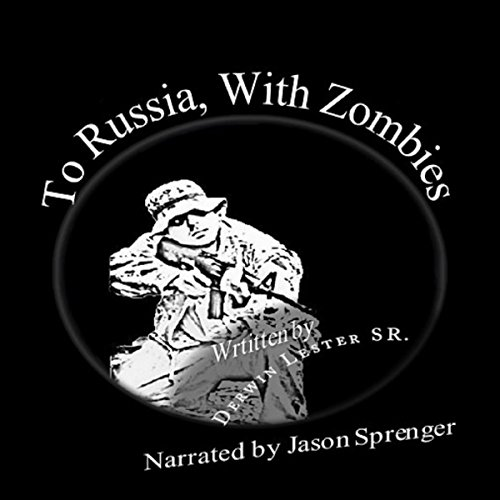 To Russia, with Zombies audiobook cover art