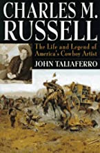 Charles M. Russell: The Life and Legend of America