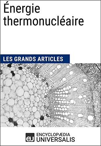 Énergie thermonucléaire: Les Grands Articles d Universalis