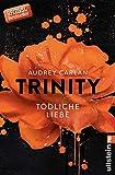 Trinity - Tödliche Liebe (Die Trinity-Serie 3)