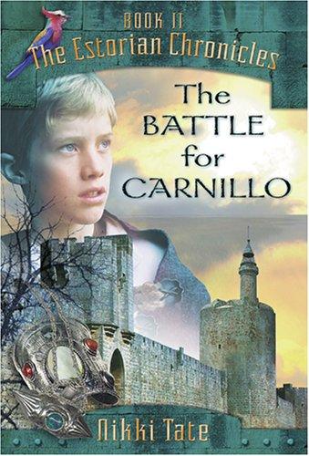 The Battle for Carnillo: 02 (Estorian Chronicles)