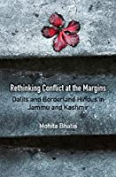 Rethinking Conflict at the Margins: Dalits and Borderland Hindus in Jammu and Kashmir