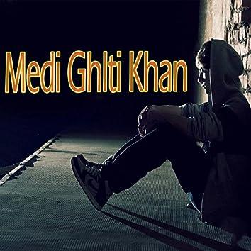 Medi Ghlti Khan
