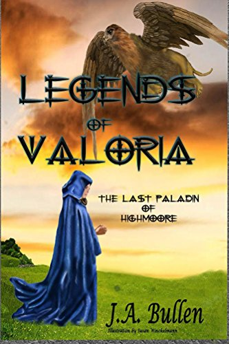 The Last Paladin of Highmoore: Enhanced (The Legends of Valoria Book 1)