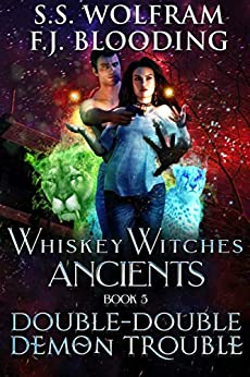 Double-Double Demon Trouble (Whiskey Witches Ancients Book 5) by [S.S. Wolfram, F.J. Blooding]