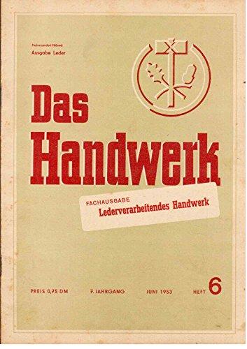Das Handwerk. Fachausgabe : Lederverarbeitendes Handwerk. 7. Jahrgang, Juni 1953, Heft 6