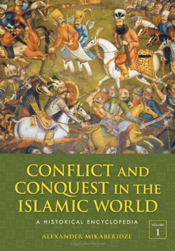 Conflict and Conquest in the Islamic World: A Historical Encyclopedia [2 volumes]