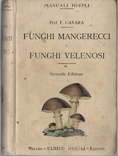 Funghi mangerecci e funghi velenosi. Manuali Hoepli. Seconda edizione riveduta e ampliata.