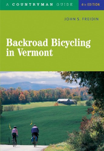 Backroad Bicycling in Vermont (Fourth Edition) (Backroad Bicycling)