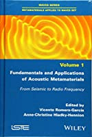 Fundamentals and Applications of Acoustic Metamaterials: From Seismic to Radio Frequency (Metamaterials Applied to Waves Set)