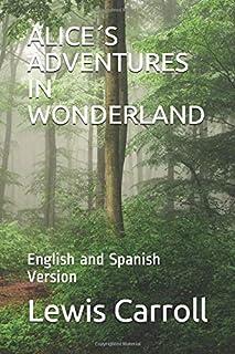 ALICE´S ADVENTURES IN WONDERLAND: English and Spanish Version