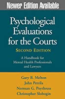 Psychological Evaluations for the Courts: A Handbook for Mental Health Professionals and Lawyers