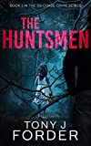 The Huntsmen (The Royston Chase Crime Series Book 1) (English Edition)