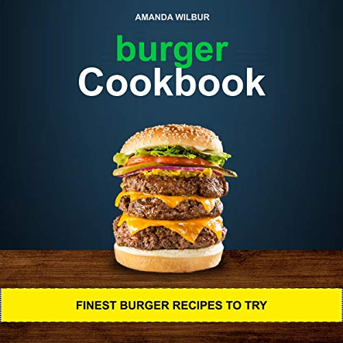 Burger Cookbook: Finest Burger Recipes to Try audiobook cover art