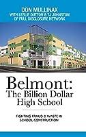 Belmont: The Billion Dollar High School:fighting Fraud & Waste in School Construction