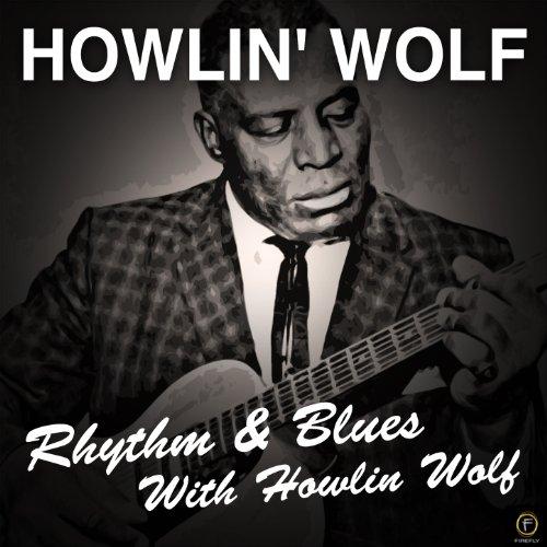 Howlin' Wolf, Rhythm & Blues With Howlin Wolf