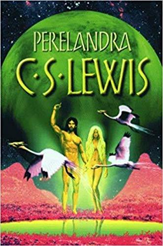 Ebook Perelandra The Space Trilogy 2 By Cs Lewis