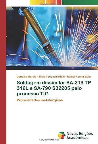 Soldagem dissimilar SA-213 TP 316L e SA-790 S32205 pelo processo TIG: Propriedades metalúrgicas