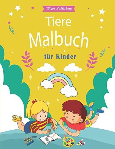 Tiere Malbuch: Ausmal-Buch süßen Tier-Motiven für Kinder, Jungen und Mädchen. Kritzel-Buch gegen Langeweile – Malen-Lernen für 2 bis 4-jährige Klein-Kinder .
