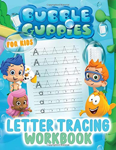 Bubble Guppies Letter Tracing Workbook: Trace Letters Coloring Activity For Kids. Alphabet Handwriting Practice Workbook For Kids.