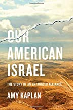 Our American Israel: The Story of an Entangled Alliance