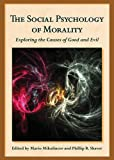 The Social Psychology of Morality: Exploring the Causes of Good and Evil (Herzliya Series on Personality and Social Psychology) (English Edition)