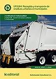 Recogida y transporte de residuos urbanos o municipales. SEAG0108 - Gestión de residuos urbanos e industriales